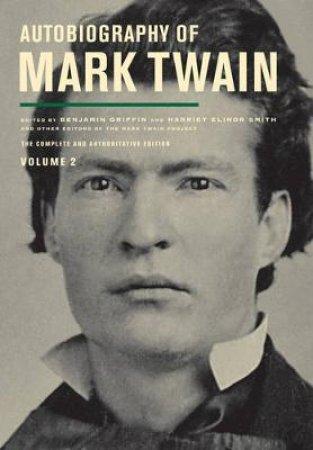Autobiography of Mark Twain by Mark Twain & Benjamin Griffin & Harriet Elinor Smith & Victor Fischer & Michael B. Frank