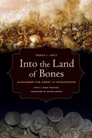 Into the Land of Bones by Frank L. Holt & Peter Green
