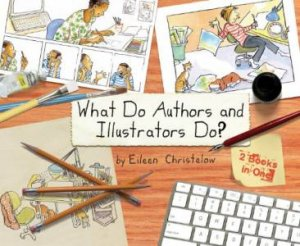 What Do Authors and Illustrators Do? by Eileen Christelow