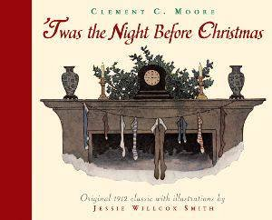 Twas the Night Before Christmas by Clement Clarke Moore & Jessie Willcox Smith