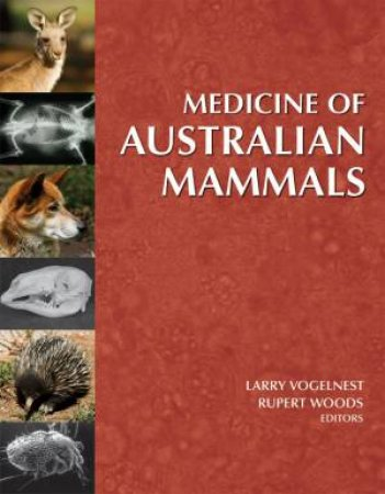 Medicine of Australian Mammals by Larry Vogelnest & Rupert Woods