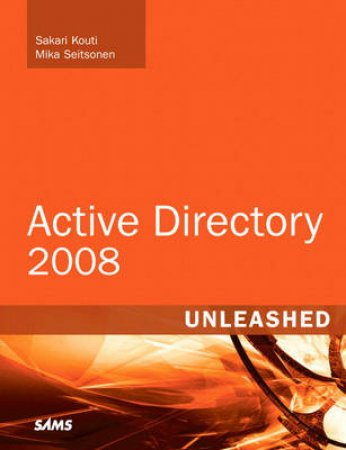 Active Directory 2008 Unleashed