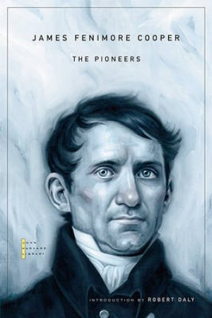 The Pioneers by James Fenimore Cooper & Robert Daly