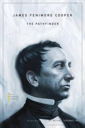 The Pathfinder by James Fenimore Cooper & Wayne Franklin