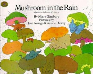 Mushroom in the Rain by Mirra Ginsburg & Jose Aruego & Ariane Dewey & V. Suteev