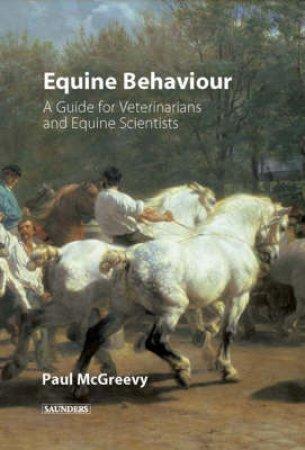 Equine Behaviour by Paul McGreevy & Reuben J. Rose