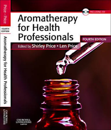 Aromatherapy for Health Professionals by Shirley Price & Len Price