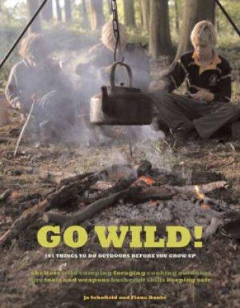 Go Wild! by Jo Schofield & Fiona Danks