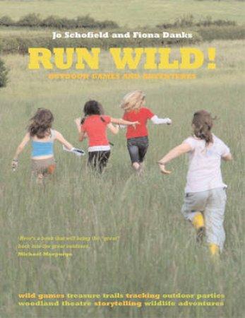 Run Wild! by Jo Schofield & Fiona Danks
