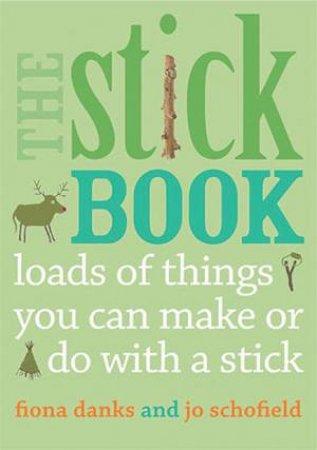 The Stick Book by Jo Schofield & Fiona Danks