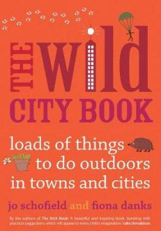 The Wild City Book by Jo Schofield & Fiona Danks