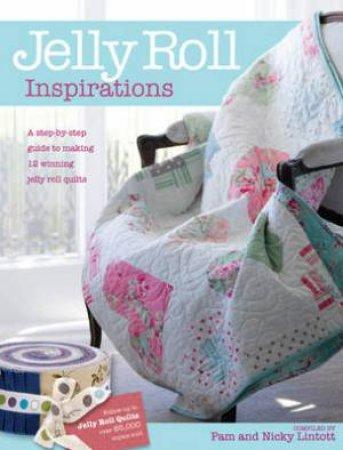 Jelly Roll Inspirations by Pam Lintott & Nicky Lintott