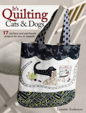 It's Quilting Cats & Dogs by Lynette Anderson