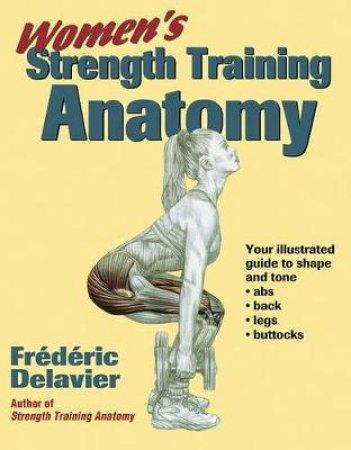 Women\'s Strength Training Anatomy by Frederic Delavier - 9780736048132
