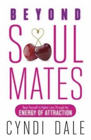 Beyond Soul Mates by Cyndi Dale