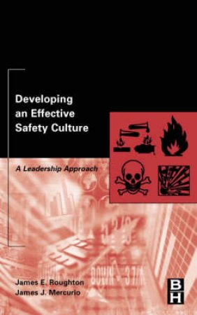 Developing an Effective Safety Culture by James E. Roughton & James J. Mercurio