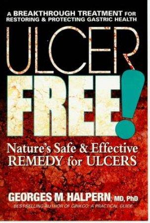 Ulcer Free by Georges M. Halpern