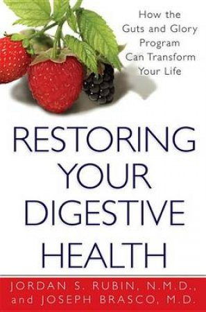 Restoring Your Digestive Health by Jordan Rubin & Joseph Brasco