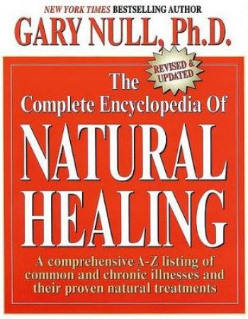 The Complete Encyclopedia of Natural Healing by Gary Null