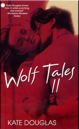 Wolf Tales II by Kate Douglas