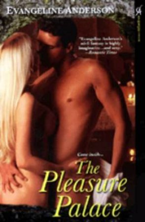 The Pleasure Palace by Evangeline Anderson