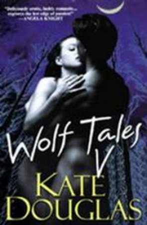 Wolf Tales by Kate Douglas