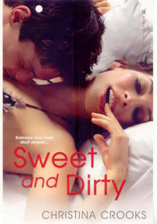 Sweet and Dirty by Christina Crooks