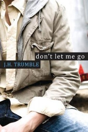 Don't Let Me Go by J. H. Trumble