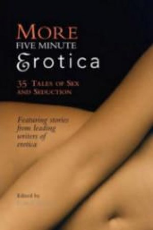 More Five Minute Erotica by Carol Queen