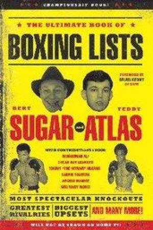 The Ultimate Book of Boxing Lists by Bert Randolph Sugar & Teddy Atlas