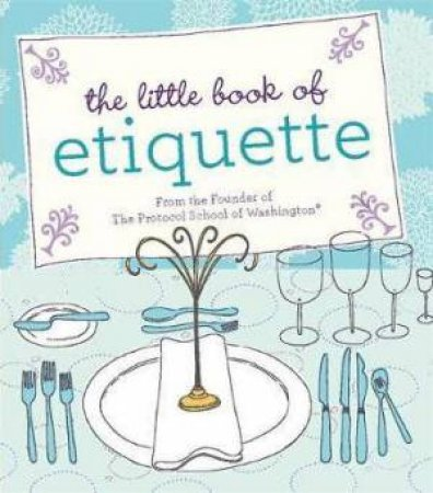 The Little Book of Etiquette by Dorothea Johnson
