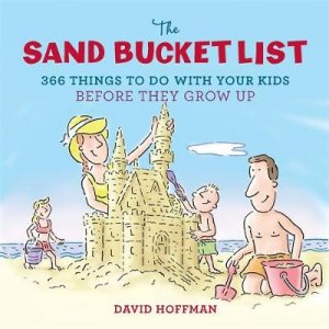 The Sand Bucket List by David Hoffman