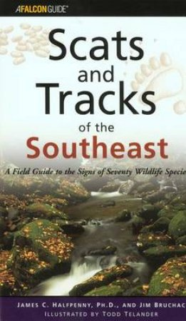 Scats and Tracks of the Southeast by James Bruchac & Todd Telander & James Halfpenny