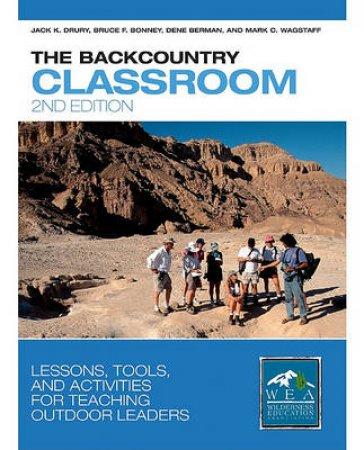 The Backcountry Classroom by Jack K. Drury & Bruce F. Bonney & Dene Berman & Mark C. Wagstaff