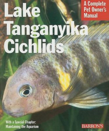 Lake Tanganyika Cichlids by Mark Phillip Smith & Michele Earle-Bridges