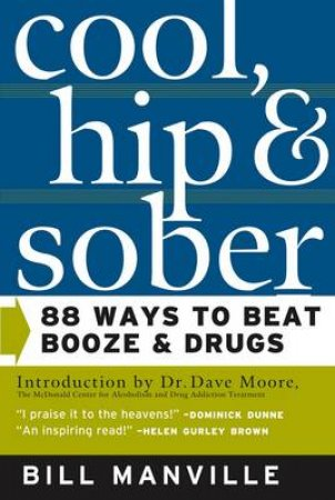 Cool, Hip, & Sober by William H. Manville & Dave Moore