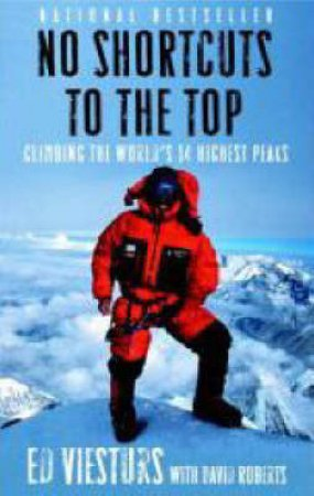 No Shortcuts to the Top by Ed Viesturs & David Roberts