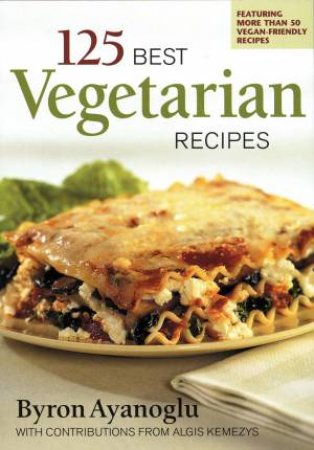 125 Best Vegetarian Recipes
