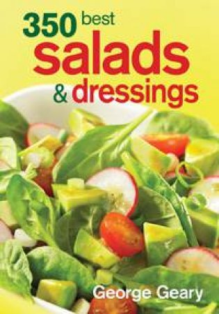 350 Best Salads & Dressings by George Geary