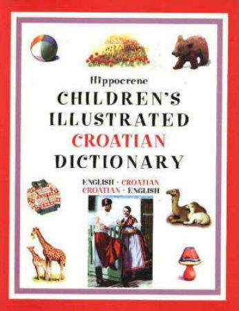 Hippocrene Children's Illustrated Croatian Dictionary by Deborah Dumont