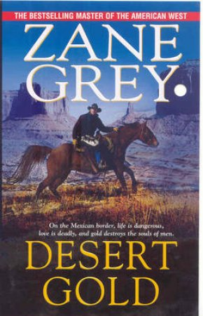 Desert Gold by Zane Grey
