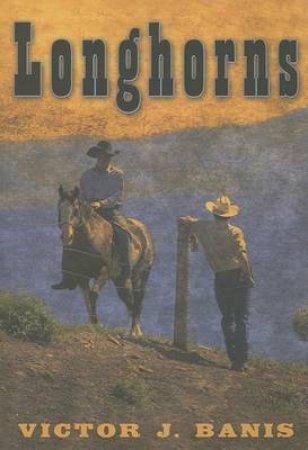 Longhorns by Victor J. Banis