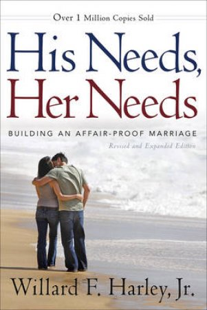 His Needs, Her Needs by Willard F. Harley