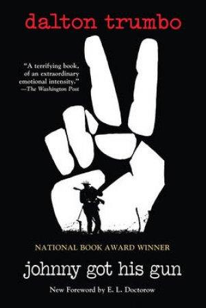 Johnny Got His Gun by Dalton Trumbo & E. L. Doctorow