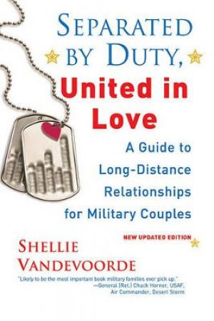 Separated by Duty, United in Love by Shellie Vandevoorde