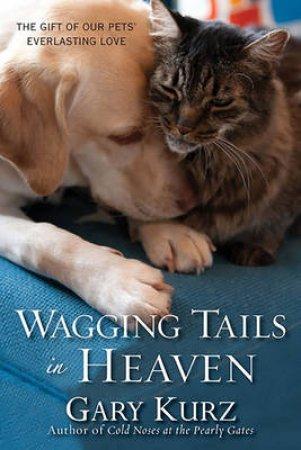 Wagging Tails in Heaven by Gary Kurz