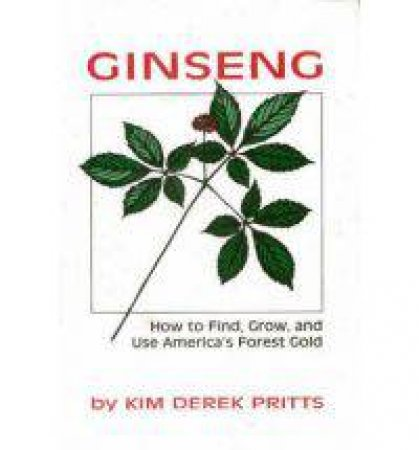 Ginseng by Kim D. Pritts