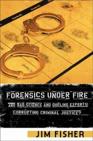 Forensics Under Fire by Jim Fisher
