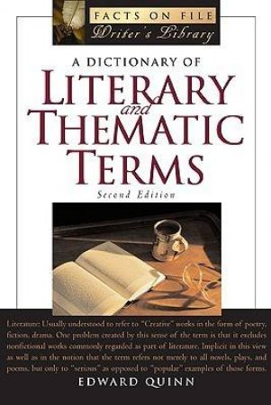 A Dictionary of Literary And Thematic Terms by Edward Quinn