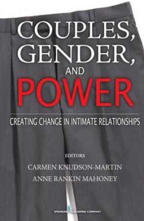 Couples, Gender, and Power by Carmen Knudson-Martin & Anne Rankin Mahoney